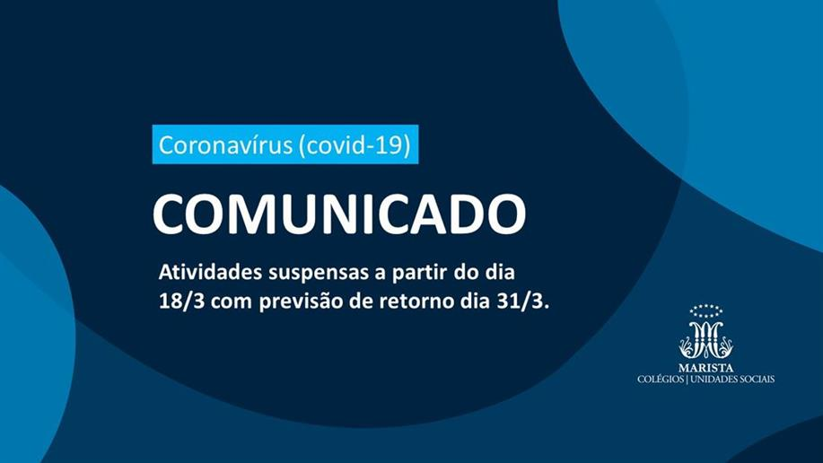 Diante da necessidade de intensificar ações preventivas ao novo coronavírus (covid-19), o Centro Social Marista Aparecida das Águas e a Escola Marista Tia Jussara suspenderão suas atividades a partir de 18/3 (quarta-feira).
