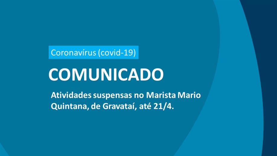 Diante da necessidade de intensificar ações preventivas ao novo coronavírus (2019-nCoV), o Centro Social Marista Mario Quintana suspenderá suas atividades até 21/4.