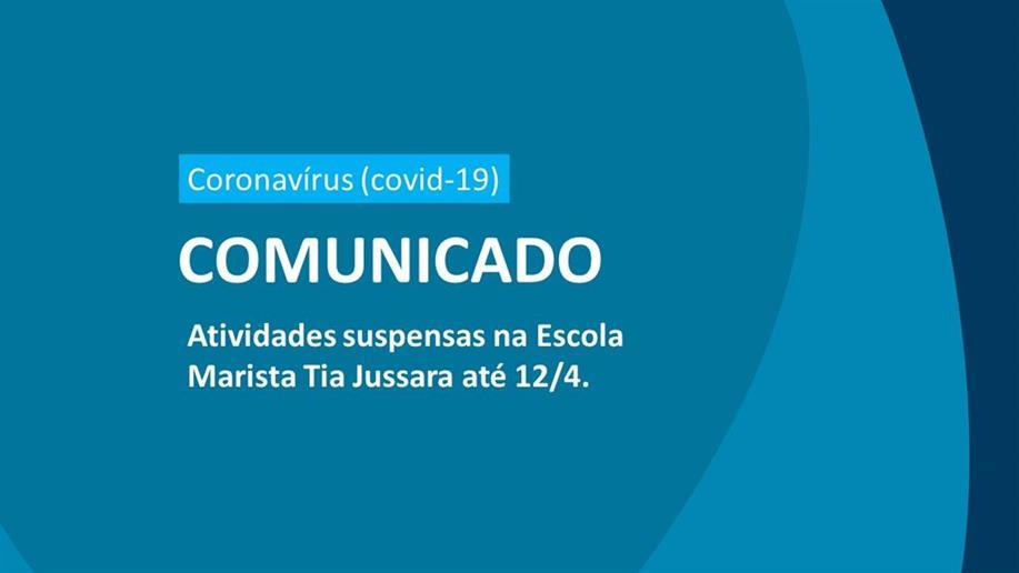 A Escola Marista Tia Jussara vai suspender seu funcionamento até dia 12 de abril com o objetivo de ajudar a conter a disseminação do coronavírus (covid-19)